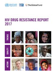 Hiv drug resistance report 2017